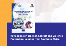 Reflections on Election Conflict and Violence Prevention: Lessons from Southern Africa